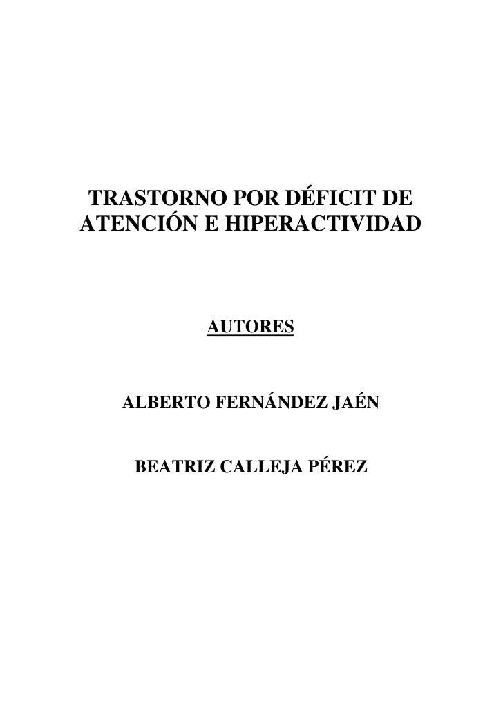 TRASTORNO POR DÉFICIT DEATENCIÓN E HIPERACTIVIDAD          AUTORES   ALBERTO FERNÁNDEZ JAÉN    BEATRIZ CALLEJA PÉREZ
