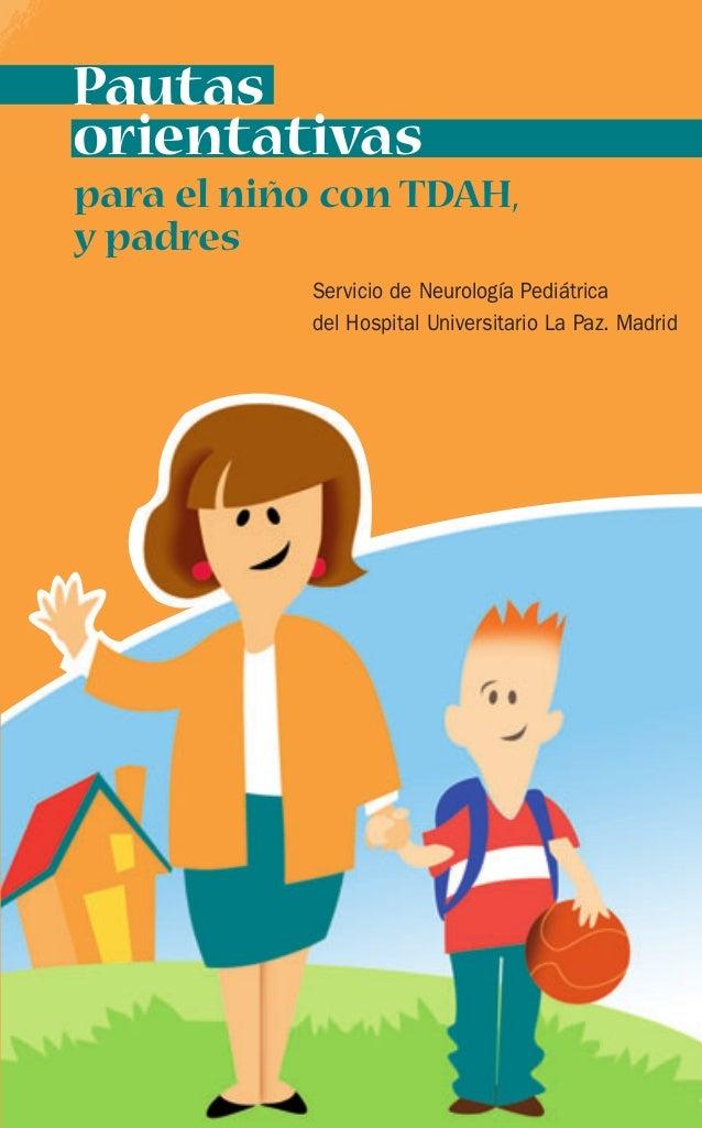 Pautas  orientativas  para el niño con TDAH,  y padres  Servicio de Neurología Pediátrica  del Hospital Universitario La P...