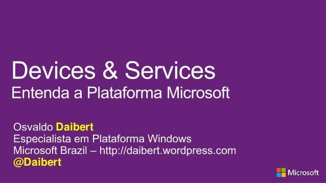 [TDC2013] Entenda a Plataforma Windows