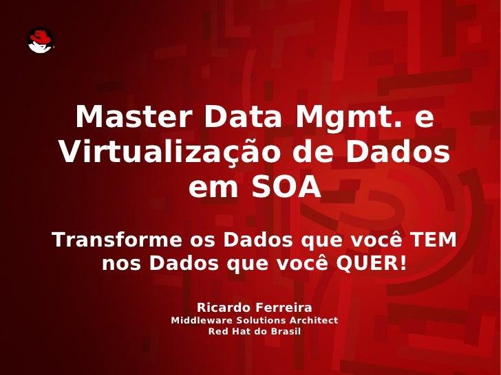 Master Data Management & Virtualização de Dados em SOA
