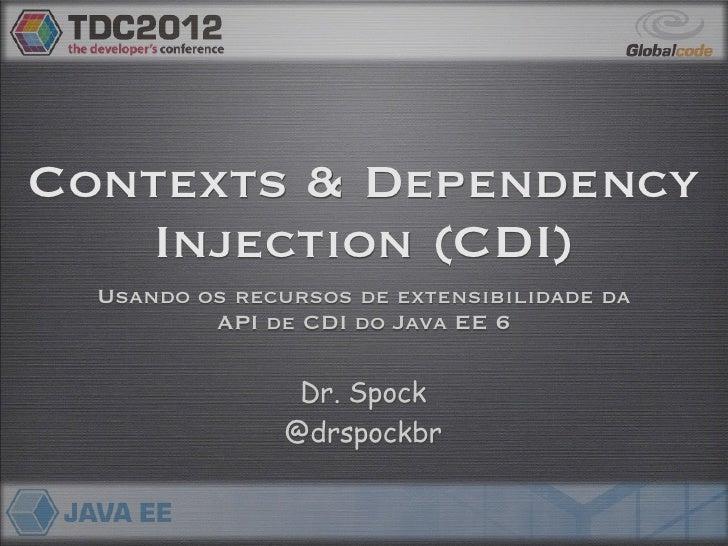 TDC2012: Usando os recursos de extensibilidade da API de CDI do Java EE 6
