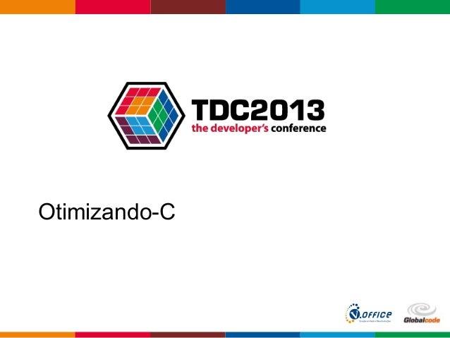 TDC2013 Otimizando-C