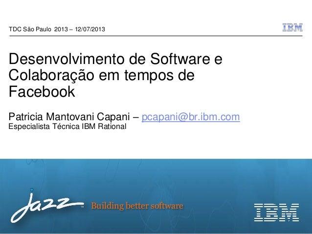 TDC 2013 SP   Trilha ALM: Desenvolvimento em Tempos de Facebook