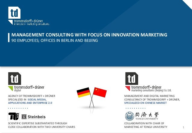 MANAGEMENT CONSULTING WITH FOCUS ON INNOVATION MARKETING  90 EMPLOYEES; OFFICES IN BERLIN AND BEIJINGAGENCY OF TROMMSDORFF...