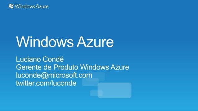 TDC 2012 - Visão Geral do Windows Azure