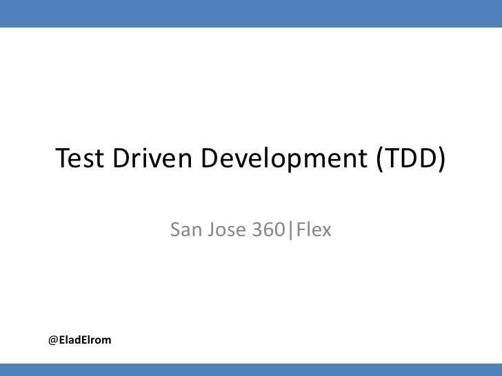 Test Driven Development (TDD) Preso 360|Flex 2010