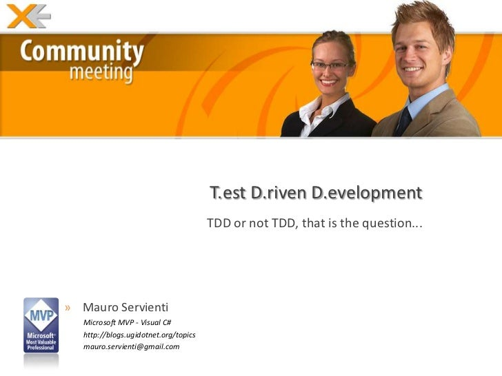 T.est D.riven D.evelopment                                       TDD or not TDD, that is the question...» Mauro Servienti ...