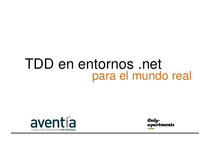 TDD en entornos .net         para el mundo real