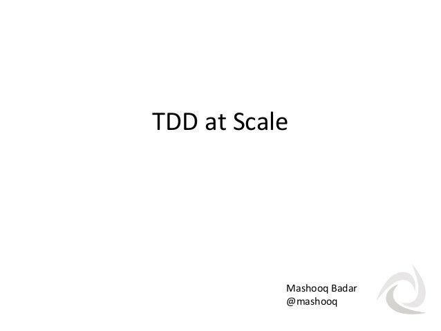 TDD at scale - Mash Badar (UBS)