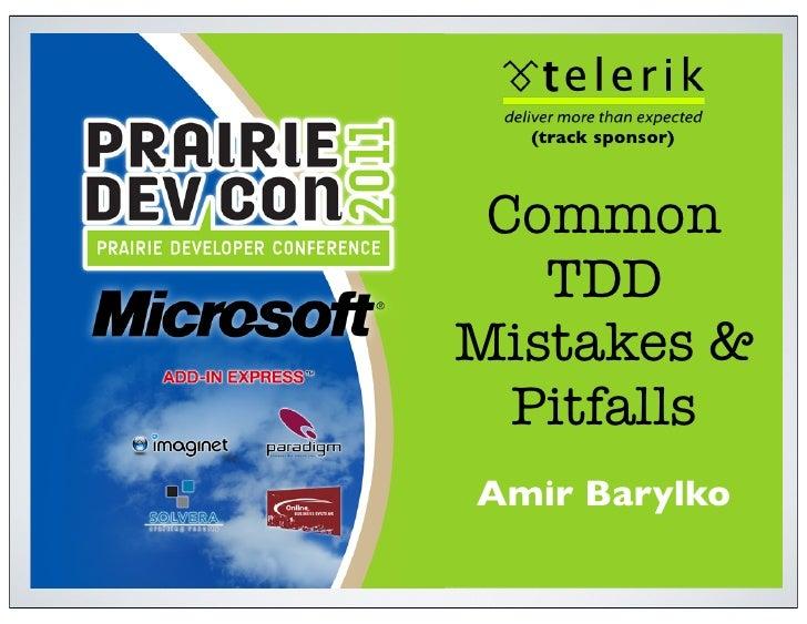 (track sponsor) Common   TDDMistakes &  PitfallsAmir Barylko