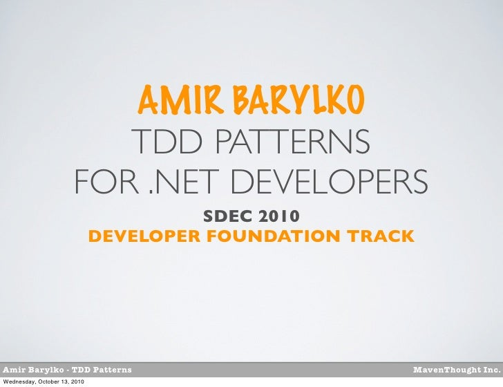AMIR BARYLKO                          TDD PATTERNS                       FOR .NET DEVELOPERS                              ...
