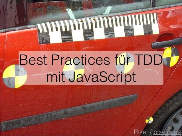 Best Practices für TDD  mit JavaScript  Rike / pixelio.de
