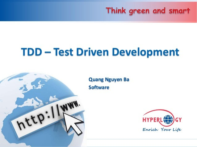 TDD – Test Driven Development            Quang Nguyen Ba            Software                              www.hyperlogy.com