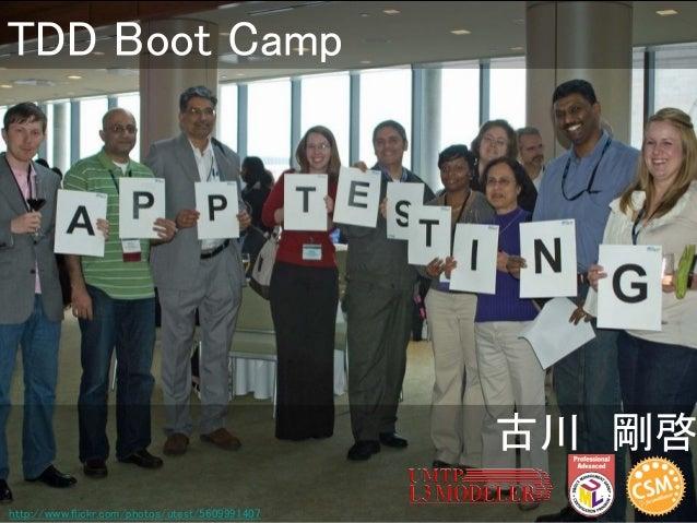 TDD Boot Camp  古川 剛啓 http://www.flickr.com/photos/utest/5609991407