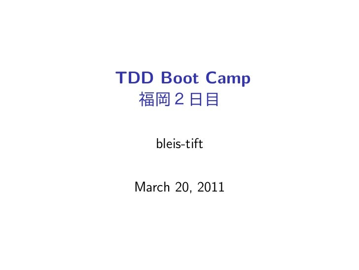 TDD Boot Camp    bleis-tift March 20, 2011