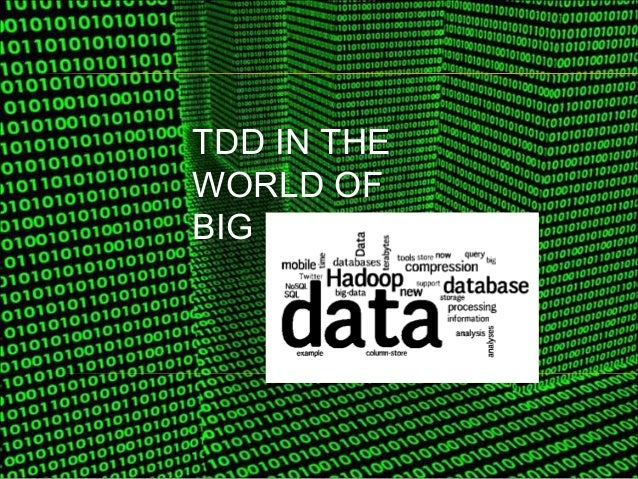 Tdd in the world of big data