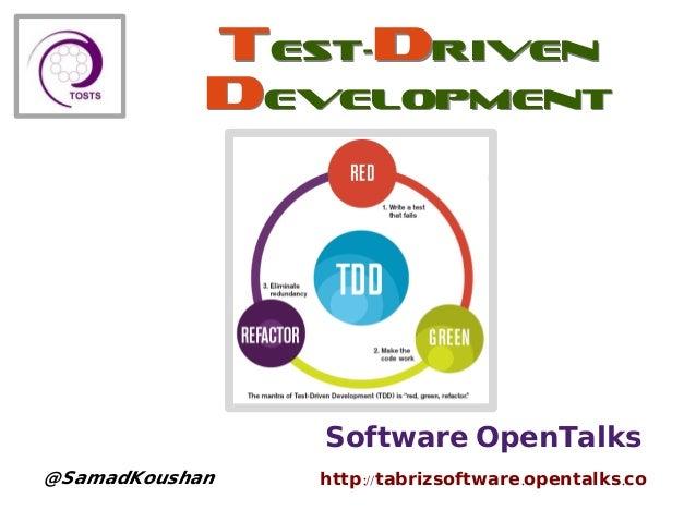Software OpenTalks :// . .http tabrizsoftware opentalks co@SamadKoushan test-Driven Development test-Driven Development