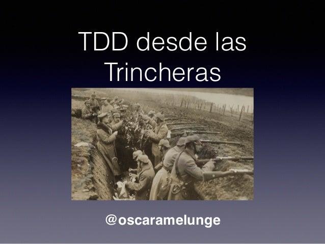 TDD desde las Trincheras @oscaramelunge