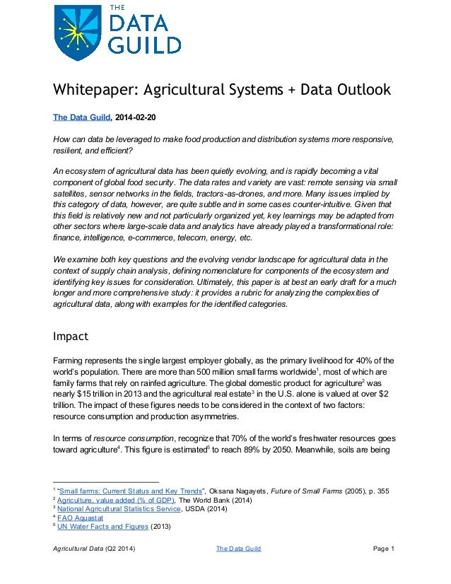 Whitepaper: Agricultural Systems + Data Outlook The Data Guild, 2014­02­20 How can data be leveraged to make food producti...