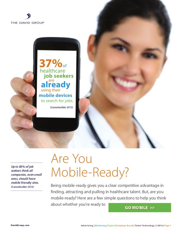 Are You Mobile-Ready? Being mobile-ready gives you a clear competitive advantage in finding, attracting and pulling in hea...