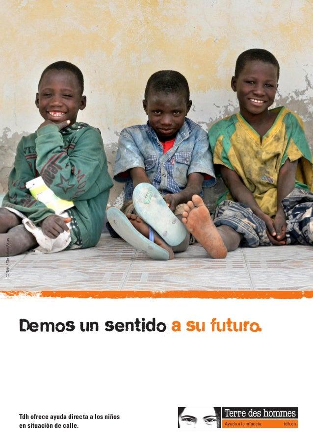 © Tdh / Christian Brun                         Demos un sentido a su futuro.                         Tdh ofrece ayuda dire...