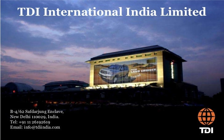 TDI International India Limited B-4/62 Safdarjung Enclave, New Delhi 110029, India. Tel: +91 11 26192619 Email: info@tdiin...