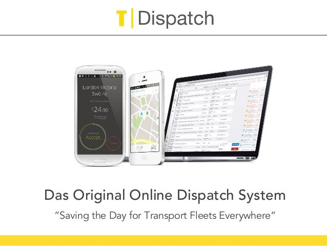 "Das Original Online Dispatch System ""Saving the Day for Transport Fleets Everywhere"""
