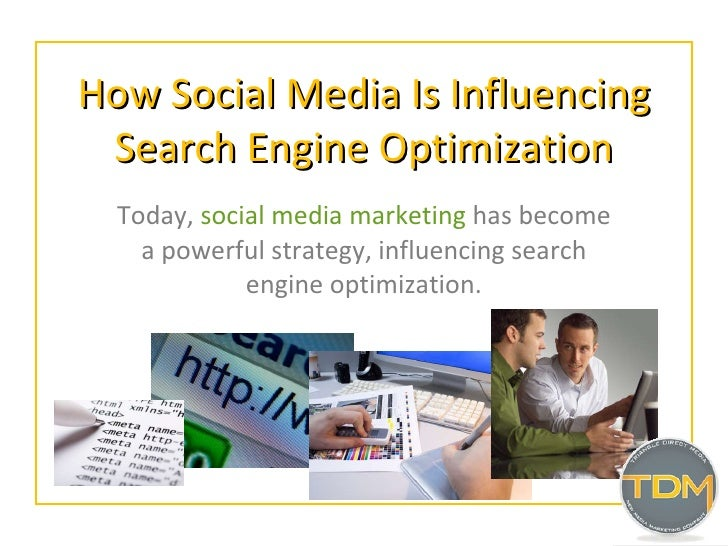 How Social Media Is Influencing Search Engine Optimization Today,  social media marketing  has become a powerful strategy,...