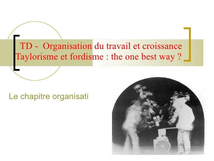 Td Organisation Du Travail Et Croissance Taylorime Et Fordisme The One Best Way  2009 2010