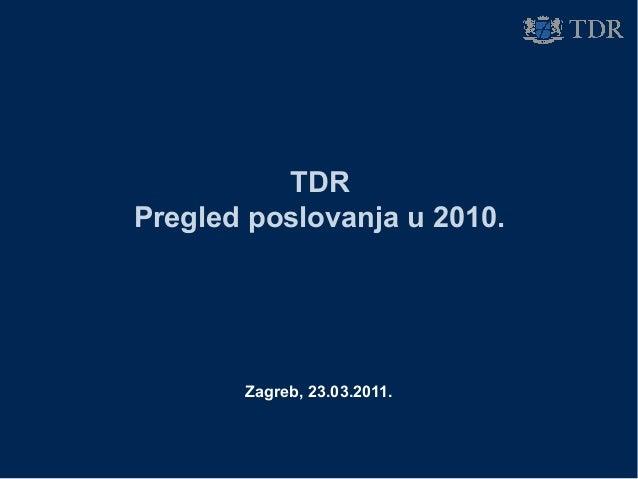 TDR pregled poslovanja u 2010. godini