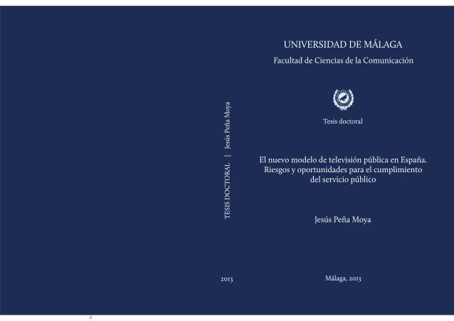 TESIS DOCTORAL  El nuevo modelo de televisión pública en España.  Riesgos y oportunidades para el cumplimiento del  servic...
