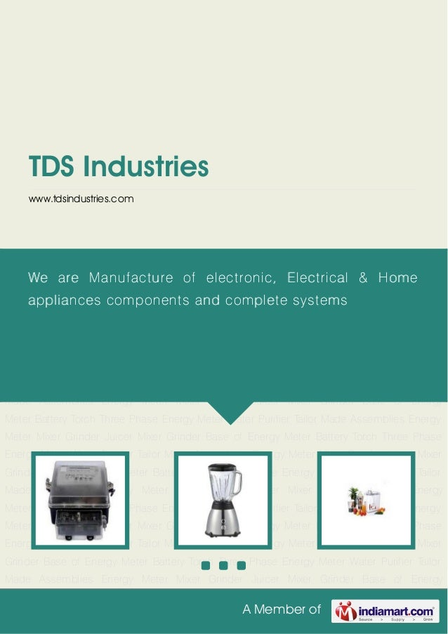 A Member of TDS Industries www.tdsindustries.com Energy Meter Mixer Grinder Juicer Mixer Grinder Base of Energy Meter Batt...