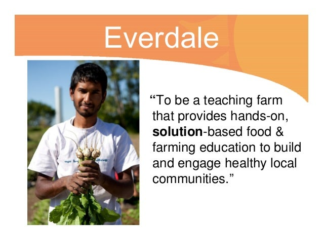 """Everdale """"To be a teaching farm that provides hands-on, solution-based food & farming education to build and engage health..."""