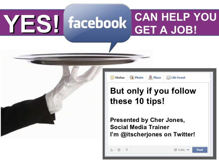 YES!           CAN HELP YOU               GET A JOB!       But only if you follow       these 10 tips!       Presented by ...