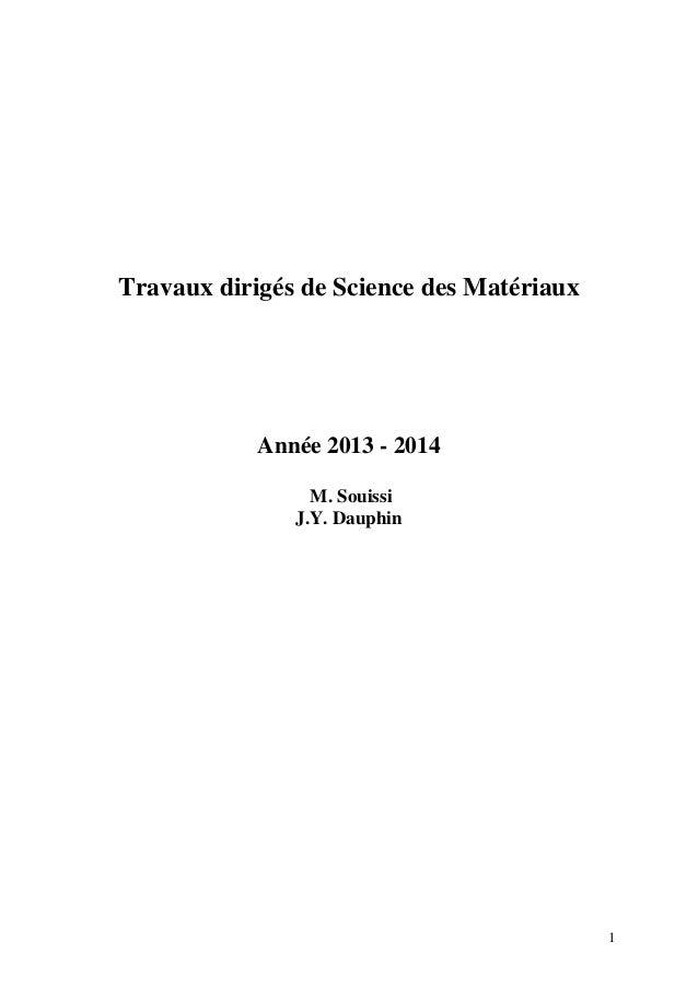 Travaux dirigés de Science des Matériaux  Année 2013 - 2014 M. Souissi J.Y. Dauphin  1