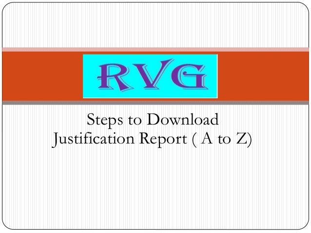 justification report Justification report justification reports serve essentially the same function as recommendation reports the problems they attempt to solve, however, are.