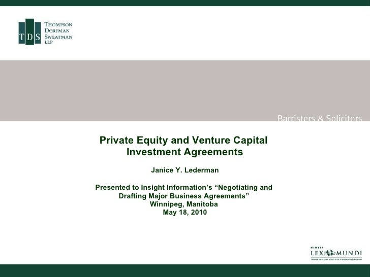 "Private Equity and Venture Capital  Investment Agreements Janice Y. Lederman Presented to Insight Information's ""Negotiati..."