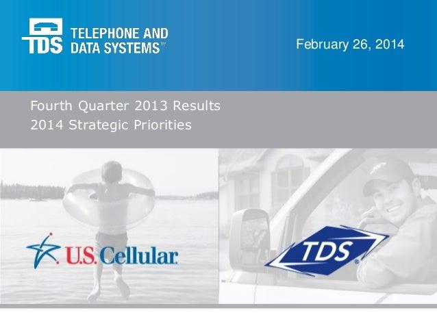 February 26, 2014  Fourth Quarter 2013 Results 2014 Strategic Priorities