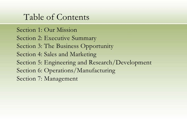 Table of Contents<br />Section 1: Our Mission<br />Section 2: Executive Summary <br />Section 3: The Business Opportunity<...