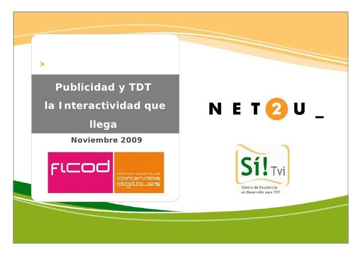 Publicidad y TDT la Interactividad que        llega     Noviembre 2009