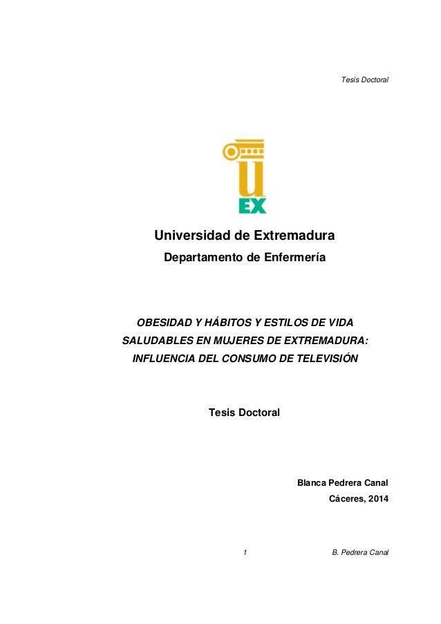 Tesis Doctoral B. Pedrera Canal1 Universidad de Extremadura Departamento de Enfermería OBESIDAD Y HÁBITOS Y ESTILOS DE VID...
