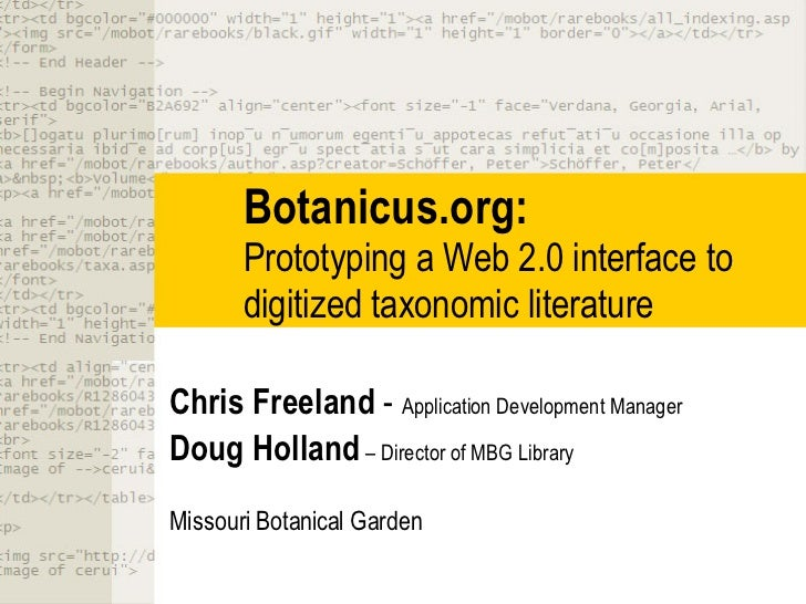 Botanicus.org:  Prototyping a Web 2.0 interface to digitized taxonomic literature Chris Freeland  -  Application Developme...