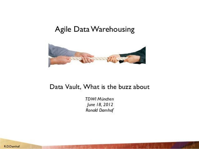 Agile Data Warehousing                Data Vault, What is the buzz about                                               ...