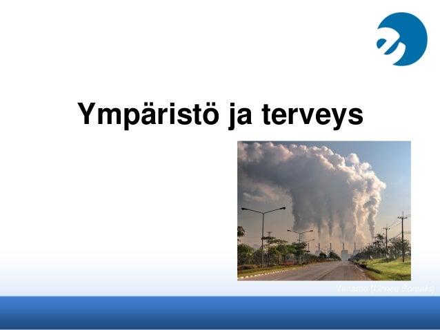 Ympäristö ja terveysVanamo (Linnea Borealis)