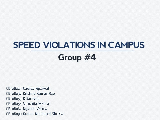 SPEED VIOLATIONS IN CAMPUS Group #4