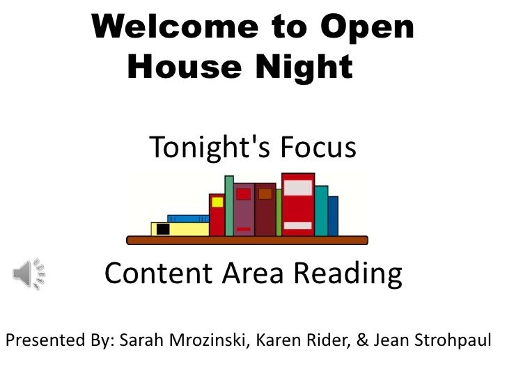 Welcome to Open           House Night                 Tonights Focus            Content Area ReadingPresented By: Sarah Mr...