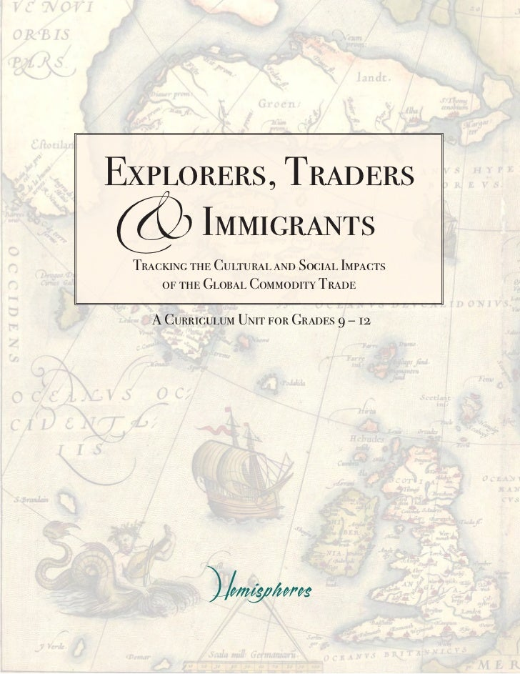 & ImmigrantsExplorers, Traders Tracking the Cultural and Social Impacts     of the Global Commodity Trade    A Curriculum ...
