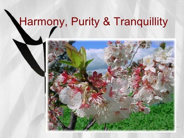 Harmony, Purity & Tranquillity