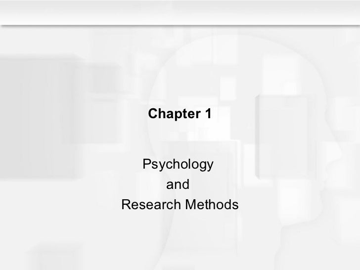 Chapter 1 Psychology  and  Research Methods