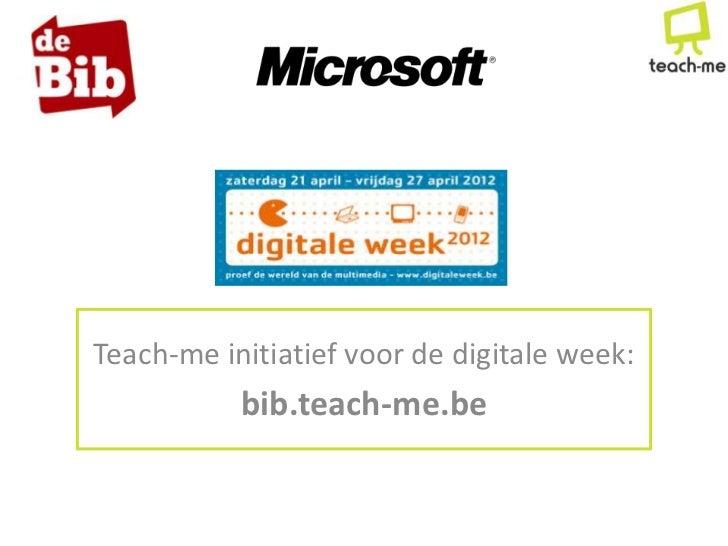 Teach-me initiatief voor de digitale week:           bib.teach-me.be